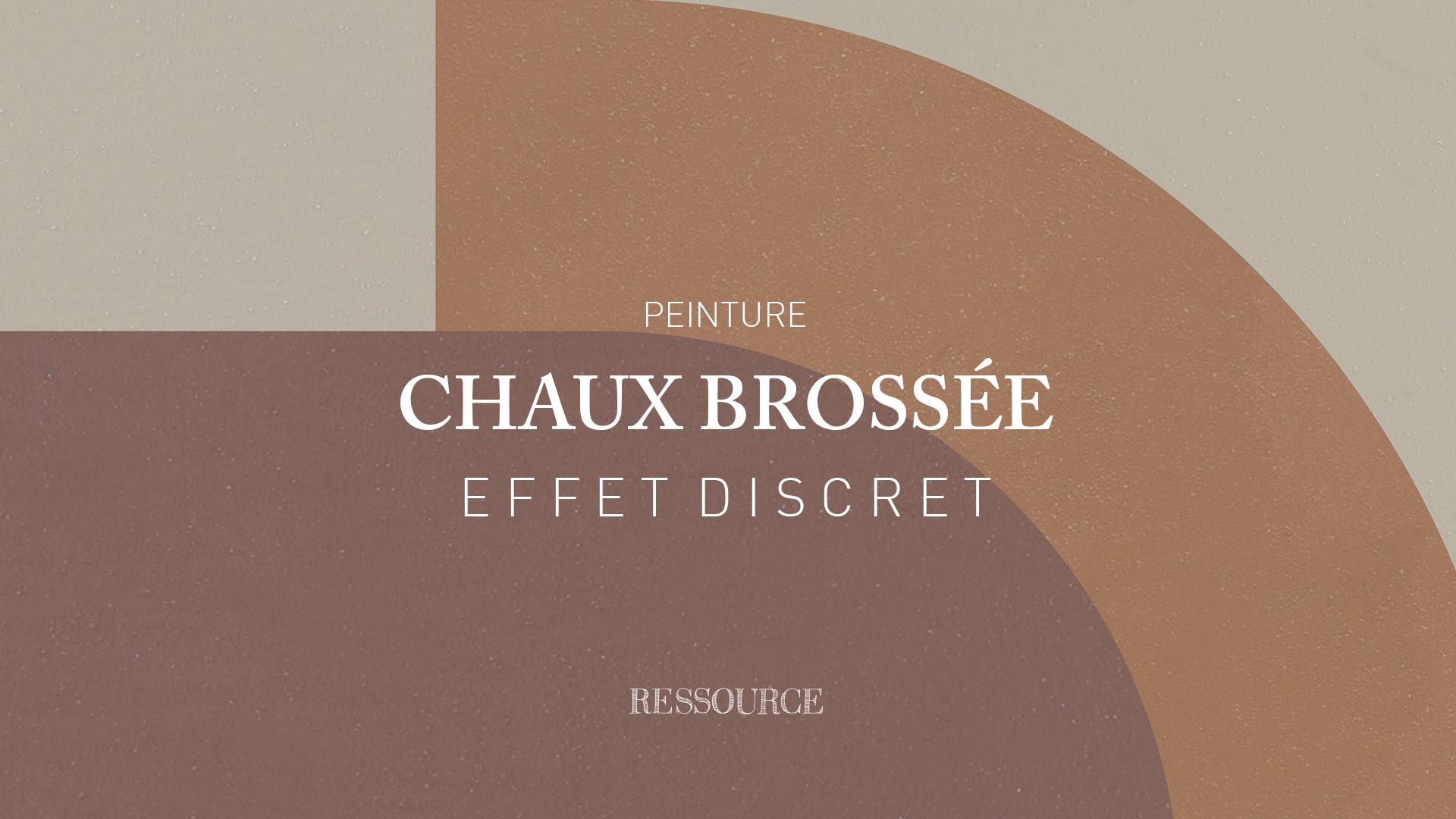 Chaux Brossée, Effet discret, conseils d'application en vidéo